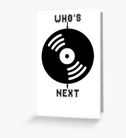 Who's Next Greeting Card