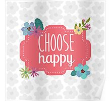 Choose Happy Inspirational Poster