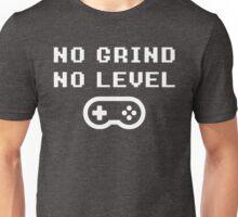 NO GRINDING = NO LEVEL Unisex T-Shirt