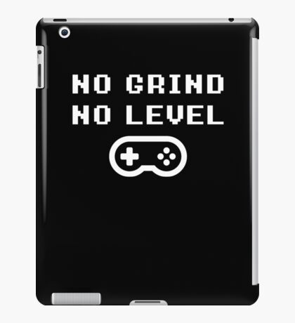 NO GRINDING = NO LEVEL iPad Case/Skin