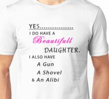"""""""I have beautiful daughter"""" - funny quote Unisex T-Shirt"""