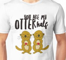 You Are My Otter Half Unisex T-Shirt