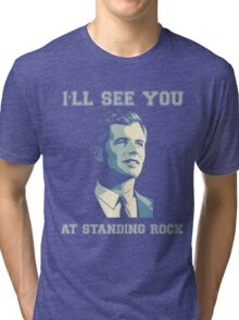 I'll See You at Standing Rock Tri-blend T-Shirt