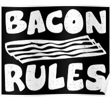 Bacon Rules Poster