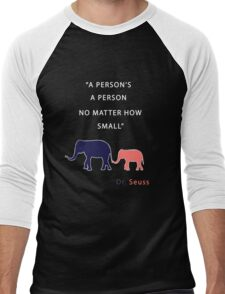 """a person's a person no matter how small"" - Dr Seuss Men's Baseball ¾ T-Shirt"
