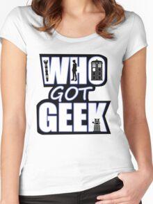 Who Got Geek Women's Fitted Scoop T-Shirt