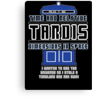 """""""The Tardis who stole a Timelord"""" Canvas Print"""
