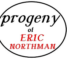 PROGENY OF ERIC NORTHMAN by Divertions