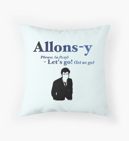 10 says Allons-y! Throw Pillow