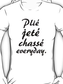PLIE JETE CHASSE EVERYDAY T-Shirt