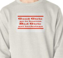 Bad Girls Get Backstage Pullover