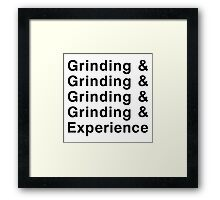 Grinding & Experience Framed Print