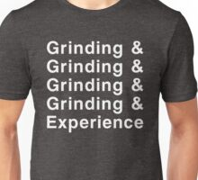 Grinding & Experience Unisex T-Shirt