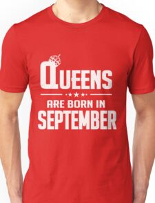 QUEENS ARE BORN IN SEPTEMBER Unisex T-Shirt