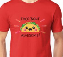 Taco 'Bout Awesome Unisex T-Shirt