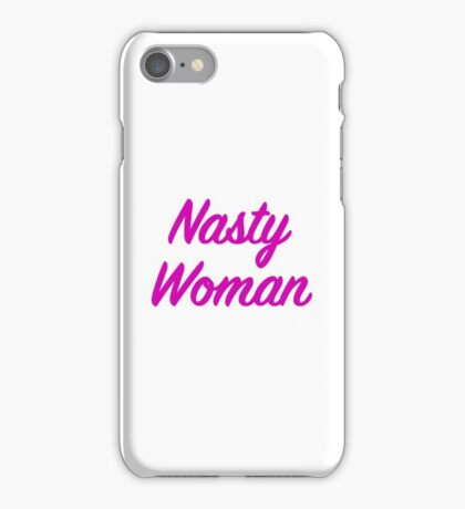 Nasty Woman 2016 Elections iPhone Case/Skin
