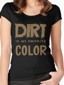 Dirt is my Favorite Color - Funny Kid's Saying  Women's Fitted Scoop T-Shirt