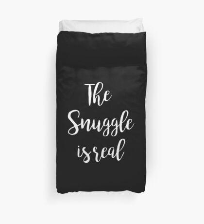 The snuggle is real | Christmas Duvet Cover