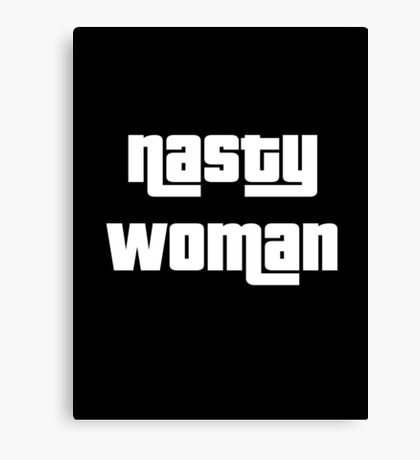 Nasty Woman 2016 Elections Canvas Print