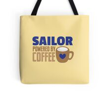 Sailor powered by coffee Tote Bag