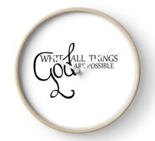 Whit God all things are possible Clock