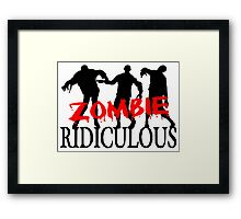 Zombie Ridiculous Framed Print