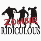 Zombie Ridiculous by FireFoxxy