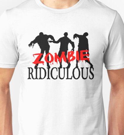 Zombie Ridiculous Unisex T-Shirt