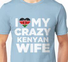 I Love My Crazy Kenyan Wife Cute Kenya Native T-Shirt Unisex T-Shirt