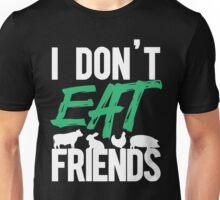I don't eat friends xmas shirt Unisex T-Shirt