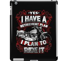 Motorcycle Biker Yes I Have a Retirement Plan I Plan To Ride It Vintage Distressed Bike Harley Retired iPad Case/Skin