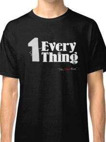 1 with Everything Classic T-Shirt