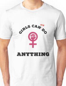 Girls can still do anything Unisex T-Shirt