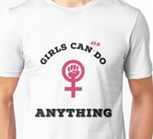 Girls can still do anything Unisex T-Shirt