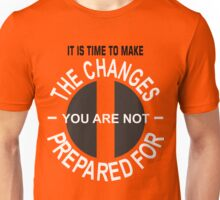 Time To Make Changes Unisex T-Shirt