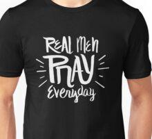 Real men pray everyday - Christian prayer  Unisex T-Shirt