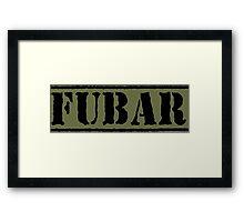 FUBAR Army Saying Framed Print