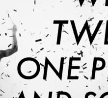 We are Twenty One Pilots and so are you- Twenty One Pilots  Sticker