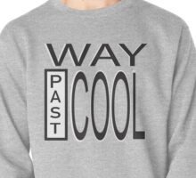 Way Past COOL! Pullover