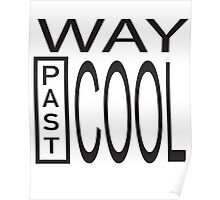 Way Past COOL! Poster