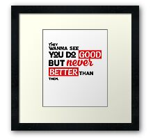 Do better than they think Framed Print