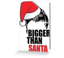 Bigger Than Santa- Justin Bieber - Belieber Christmas Greeting Card