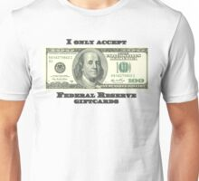 Federal Reserve Giftcards Unisex T-Shirt