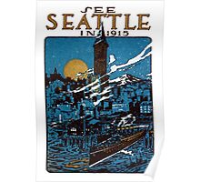 See Seattle in 1915 Poster