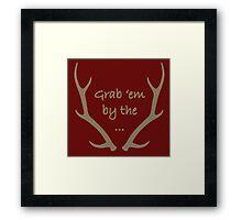 Grab em by the antlers! Framed Print