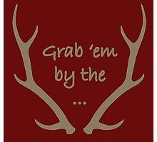 Grab em by the antlers! Photographic Print