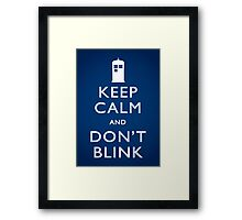 Keep Calm and Don't Blink - Poster Framed Print