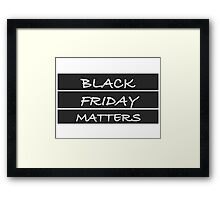 black friday matters Framed Print