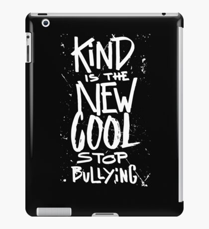 Kind is the new cool - stop bullying - anti bully iPad Case/Skin