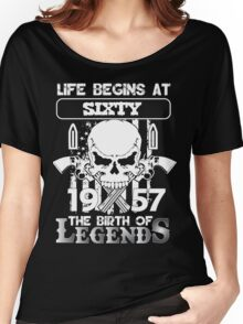 Life begins at sixty 1957 the birth of legends Women's Relaxed Fit T-Shirt